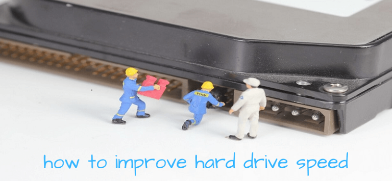 How to Improve Hard Drive Speed? | Hard Drive Speed Improving Tips