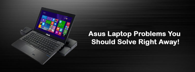 Asus Laptop Problems You Should Solve Right Away!