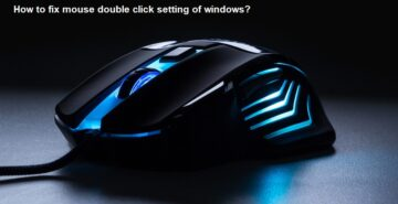 How to fix mouse double click