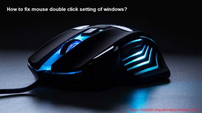 How to fix mouse double click setting of windows?